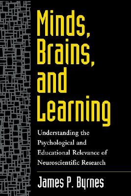 Minds, Brains, and Learning By Byrnes, James P.